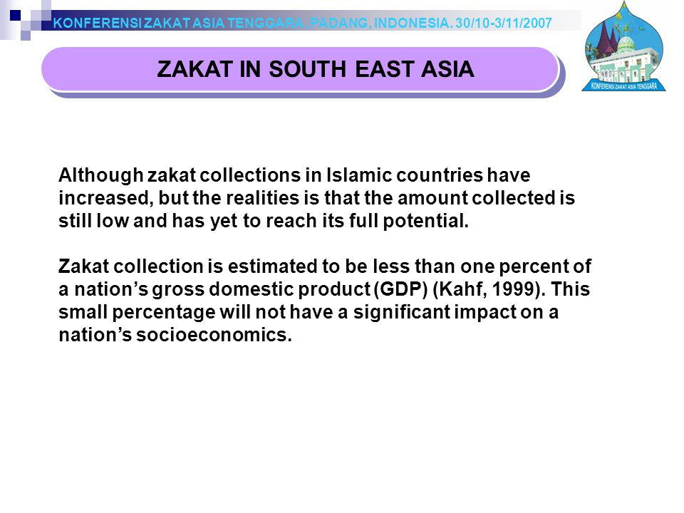 ZAKAT IN SOUTH EAST ASIA KONFERENSI ZAKAT ASIA TENGGARA, PADANG, INDONESIA.