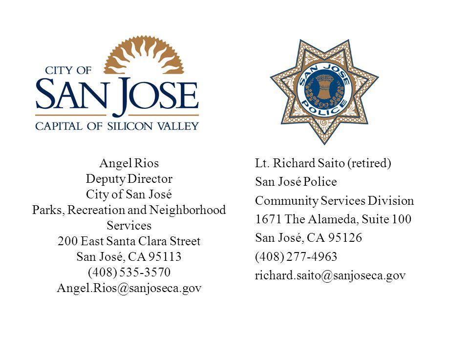 Lt. Richard Saito (retired) San José Police Community Services Division 1671 The Alameda, Suite 100 San José, CA 95126 (408) 277-4963 richard.saito@sa