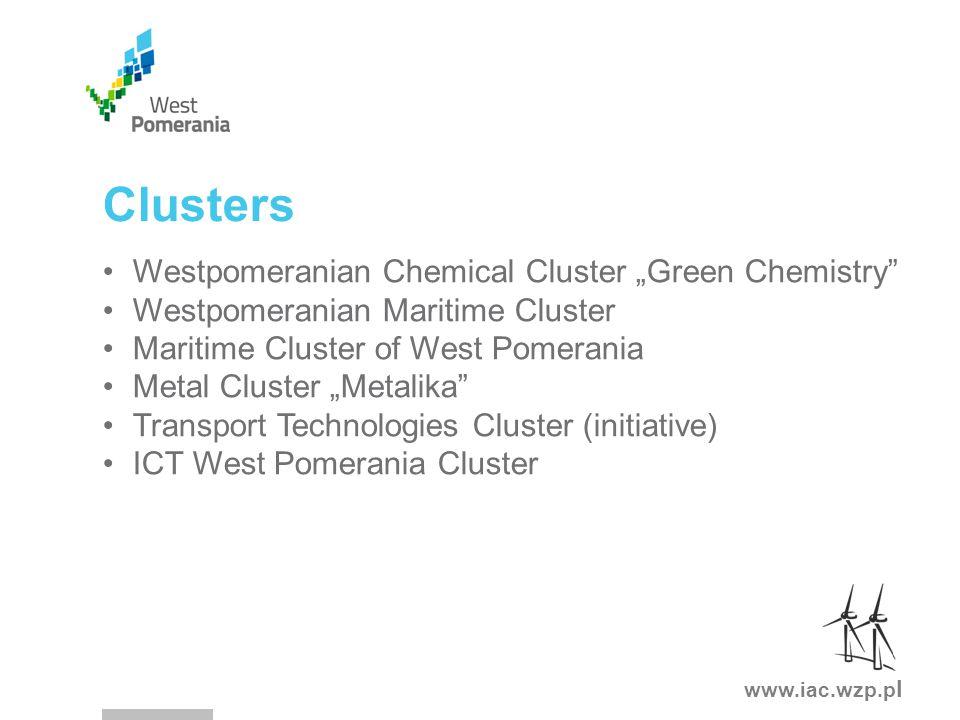 "www.iac.wzp.p l Westpomeranian Chemical Cluster ""Green Chemistry Westpomeranian Maritime Cluster Maritime Cluster of West Pomerania Metal Cluster ""Metalika Transport Technologies Cluster (initiative) ICT West Pomerania Cluster Clusters"