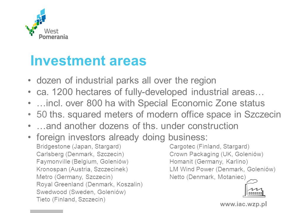 www.iac.wzp.p l Investment areas dozen of industrial parks all over the region ca.