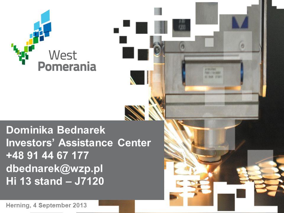 www.iac.wzp.p l Dominika Bednarek Investors' Assistance Center +48 91 44 67 177 dbednarek@wzp.pl Hi 13 stand – J7120 Herning, 4 September 2013
