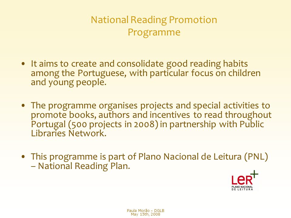 National Reading Promotion Programme It aims to create and consolidate good reading habits among the Portuguese, with particular focus on children and young people.