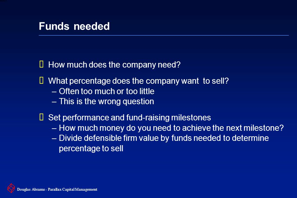27 6XXXX Douglas Abrams - Parallax Capital Management Funds needed  How much does the company need.