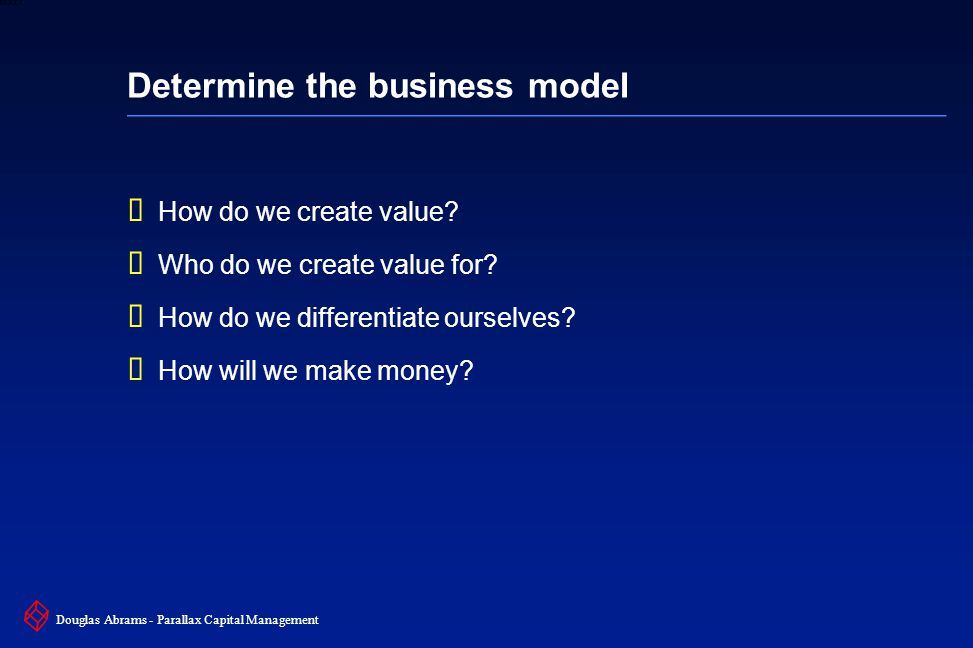 14 6XXXX Douglas Abrams - Parallax Capital Management How do we make money.