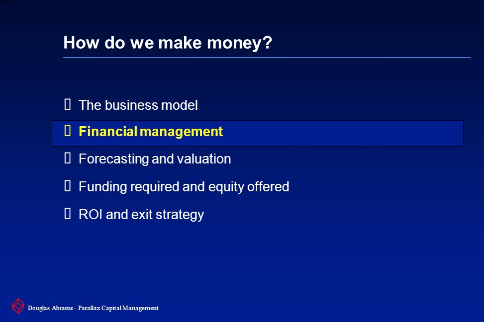 25 6XXXX Douglas Abrams - Parallax Capital Management How do we make money.