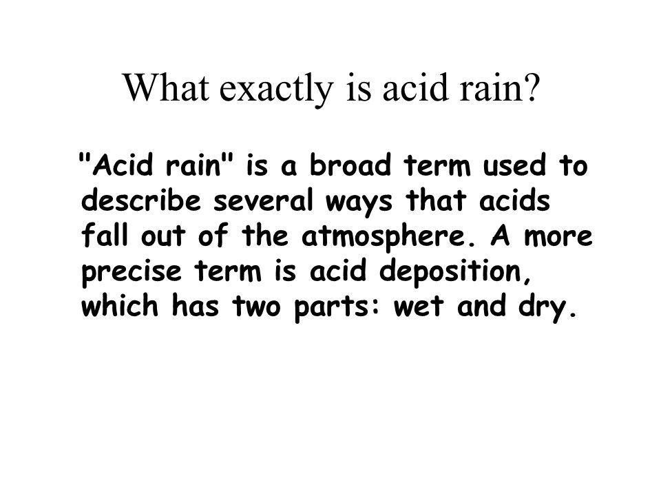 What exactly is acid rain.