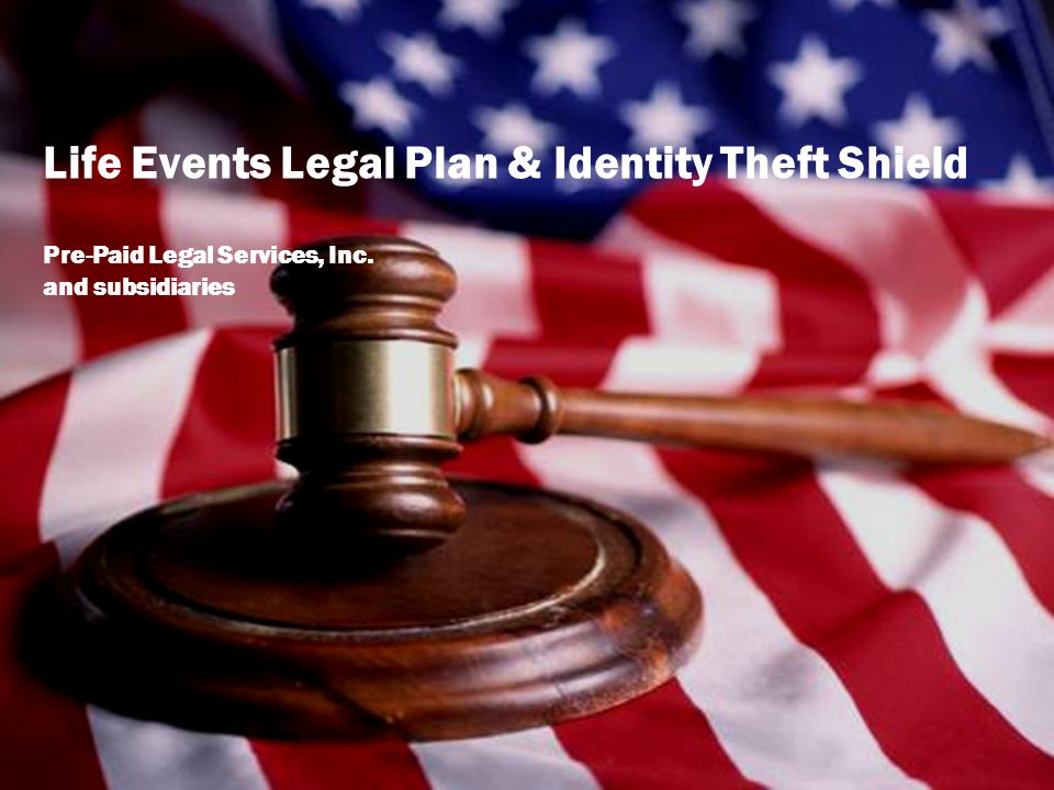 Life Events Legal Plan & Identity Theft Shield Pre-Paid Legal Services, Inc. and subsidiaries