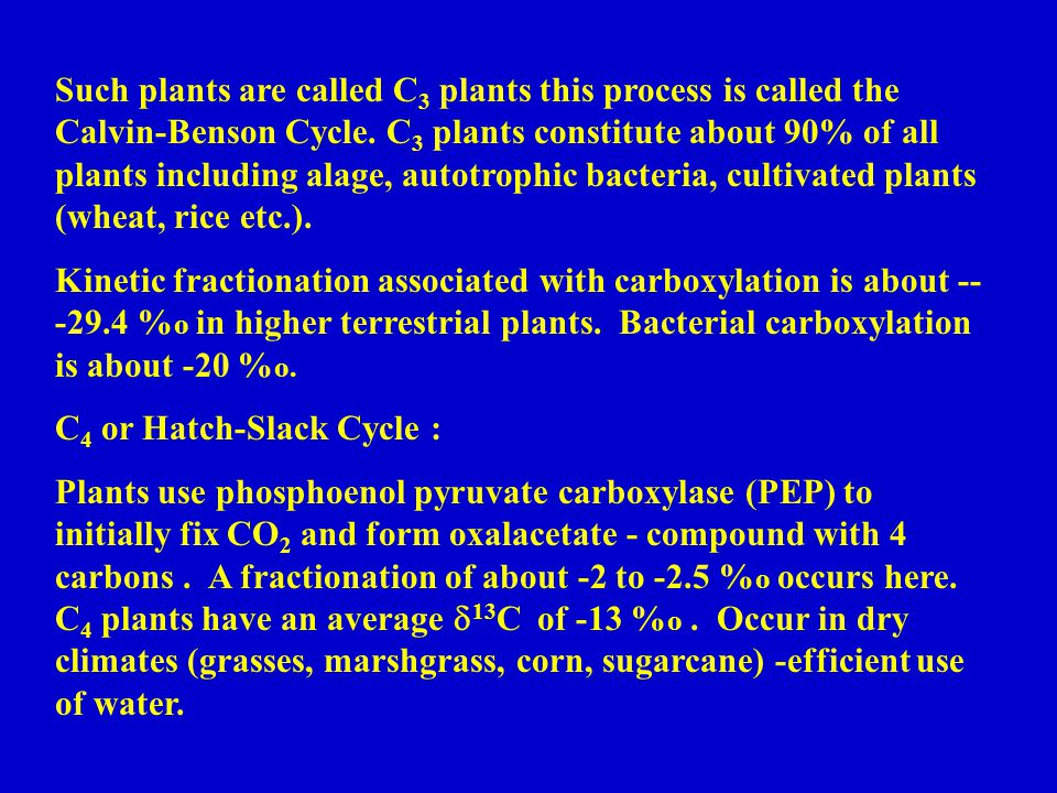 Such plants are called C 3 plants this process is called the Calvin-Benson Cycle.