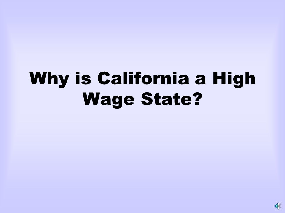 Why is California a High Wage State