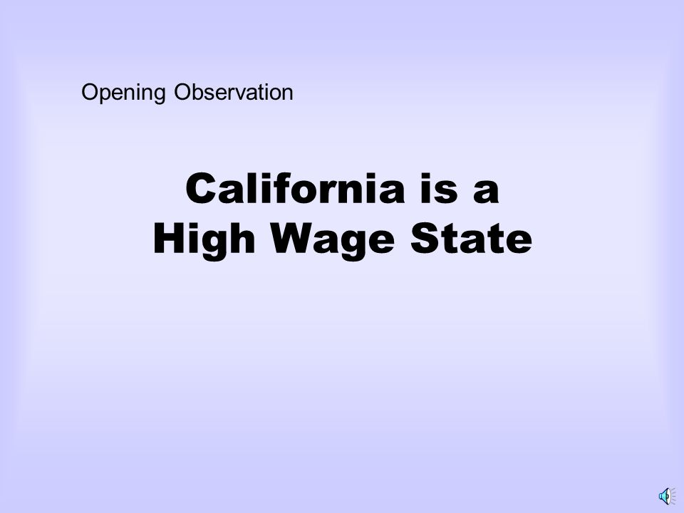 California is a High Wage State Opening Observation
