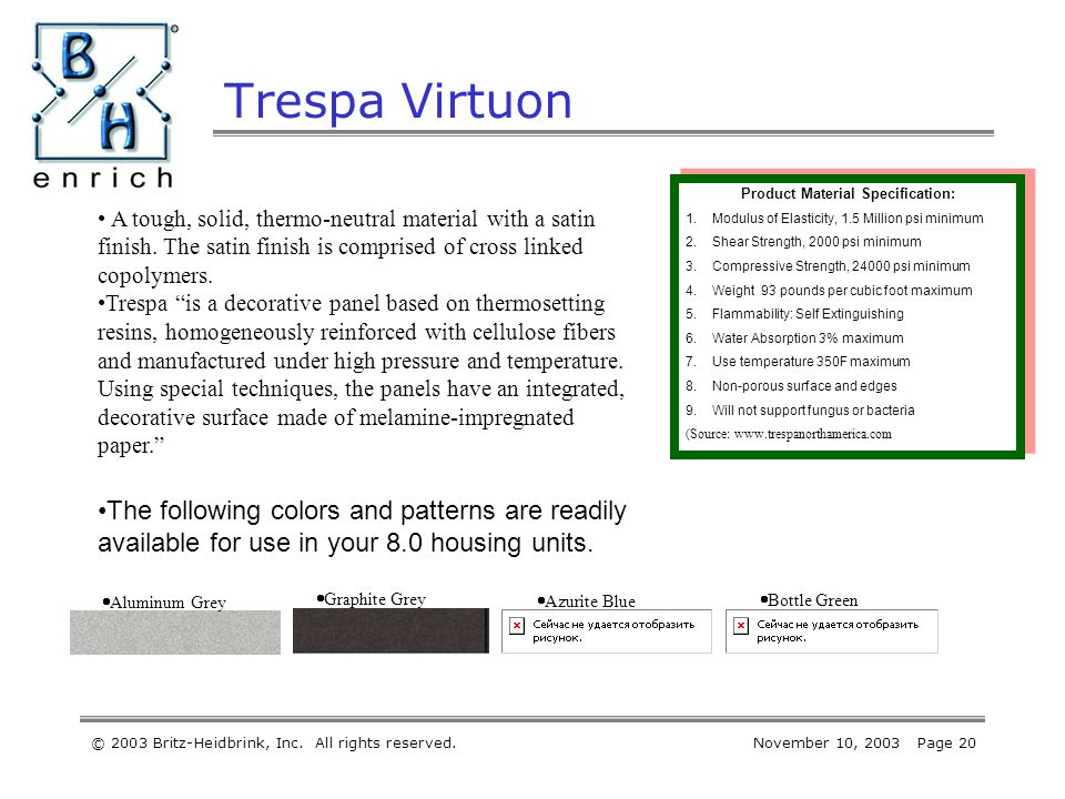 © 2003 Britz-Heidbrink, Inc. All rights reserved.November 10, 2003 Page 20 Trespa Virtuon Product Material Specification: 1.Modulus of Elasticity, 1.5