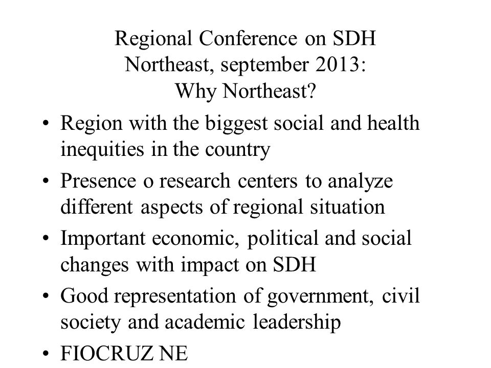 Regional Conference on SDH Northeast, september 2013: Why Northeast.