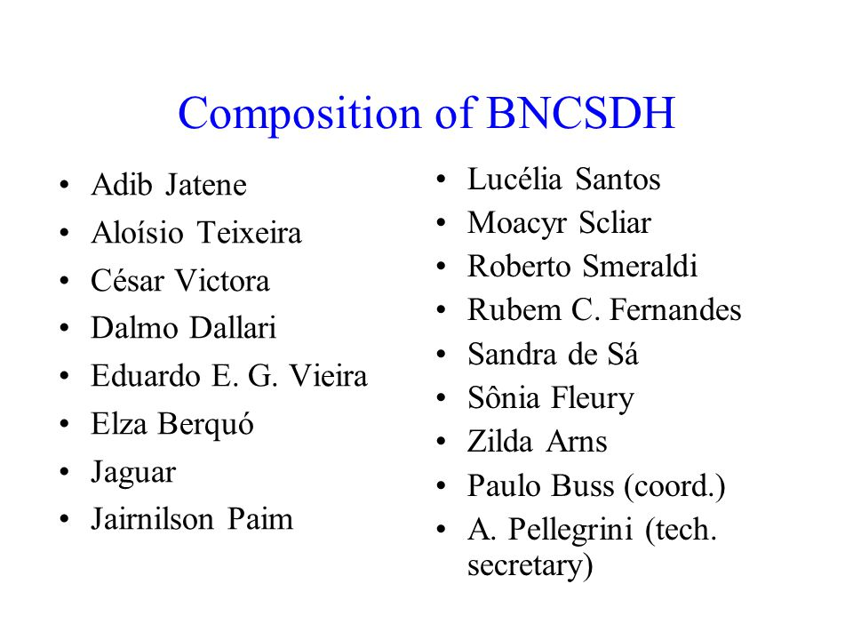 Composition of BNCSDH Adib Jatene Aloísio Teixeira César Victora Dalmo Dallari Eduardo E.