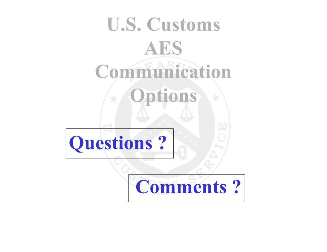 U.S. Customs AES Communication Options Questions Comments