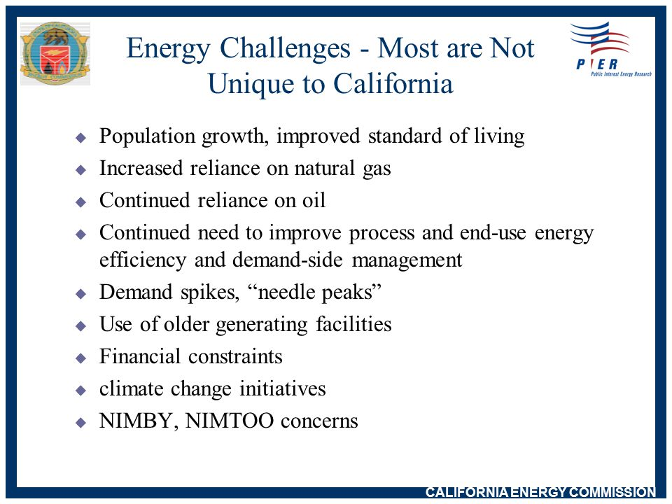 CALIFORNIA ENERGY COMMISSION  Demographics  High-technology industrial sectors  Social values  Air quality  Water availability and quality  Seismic  In-state R&D excellence California Context