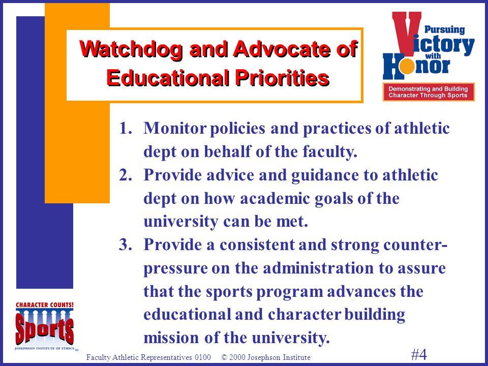 Faculty Athletic Representatives 0100 © 2000 Josephson Institute #4 1.