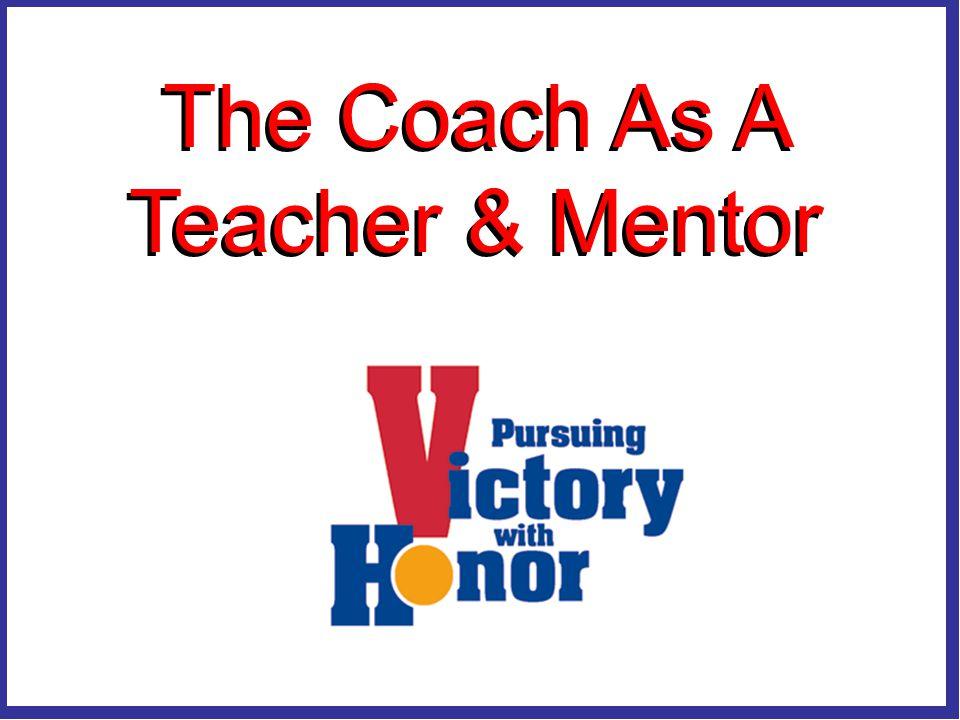 The Coach As A Teacher & Mentor