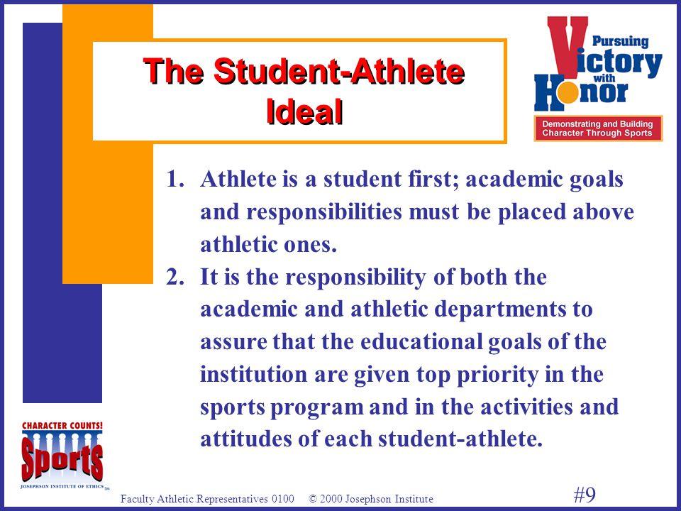 Faculty Athletic Representatives 0100 © 2000 Josephson Institute #9 1.