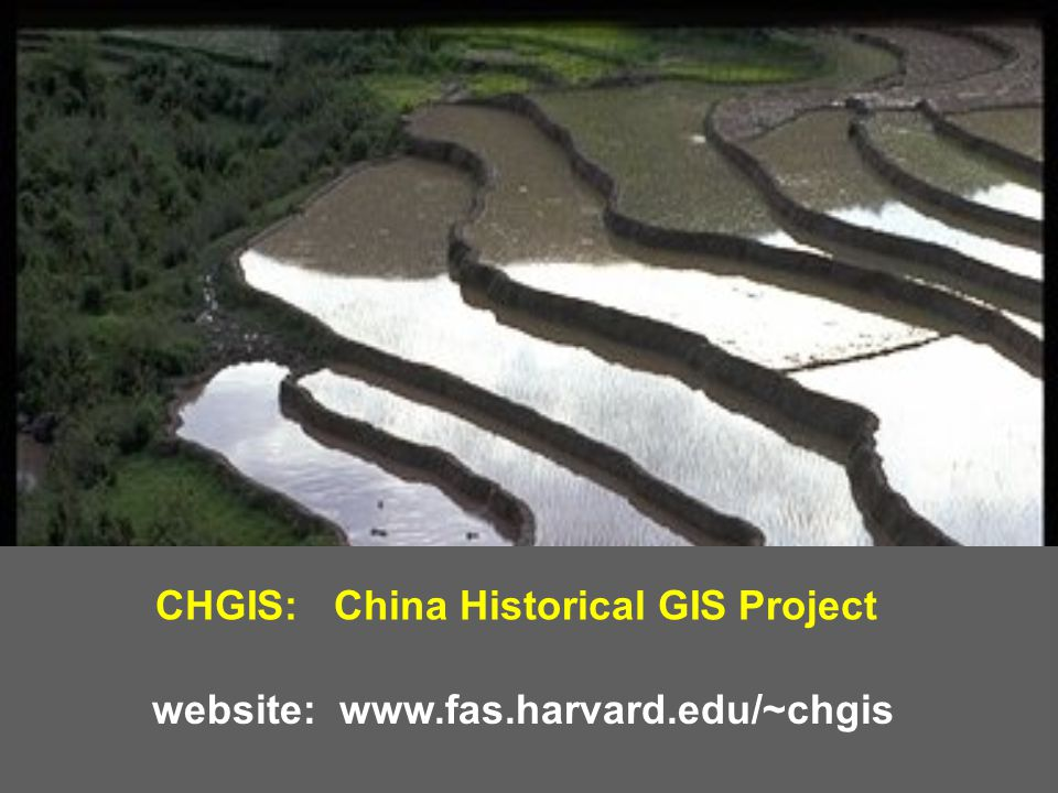 CHGIS: China Historical GIS Project website: www.fas.harvard.edu/~chgis