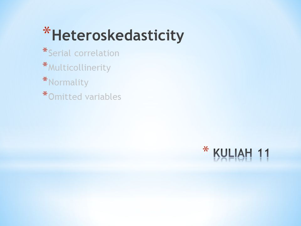 * Heteroskedasticity * Serial correlation * Multicollinerity * Normality * Omitted variables