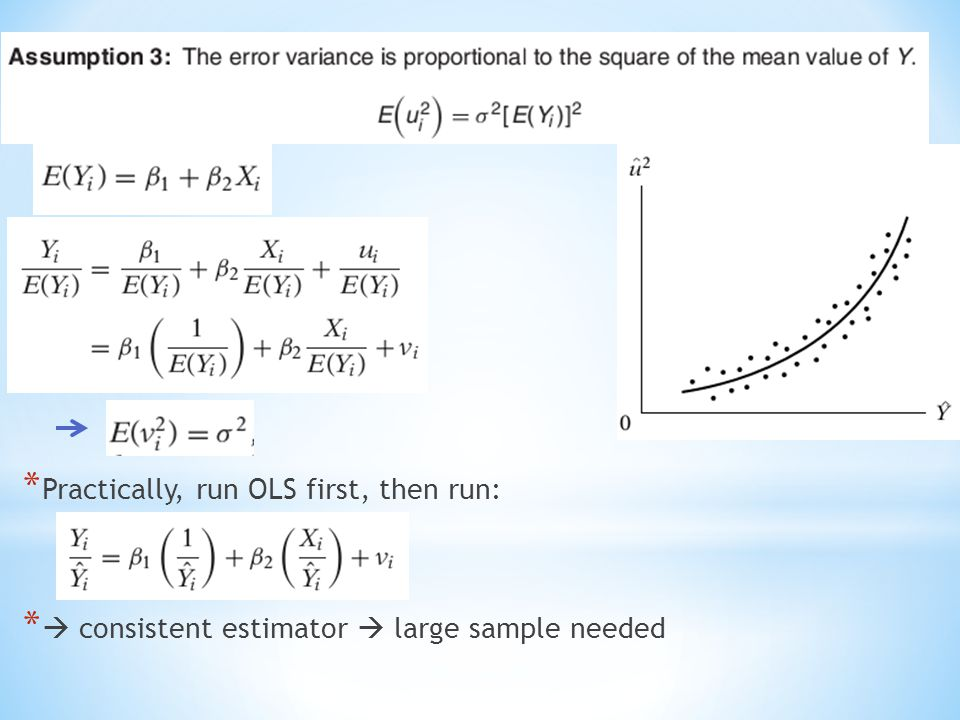 * Practically, run OLS first, then run: *  consistent estimator  large sample needed