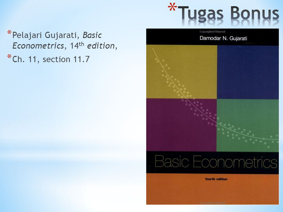 * Pelajari Gujarati, Basic Econometrics, 14 th edition, * Ch. 11, section 11.7