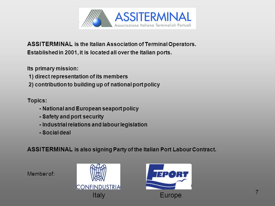 7 ASSITERMINAL is the Italian Association of Terminal Operators.