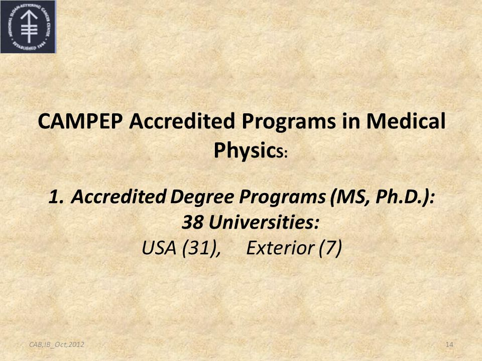 CAMPEP Accredited Programs in Medical Physic S: 1.