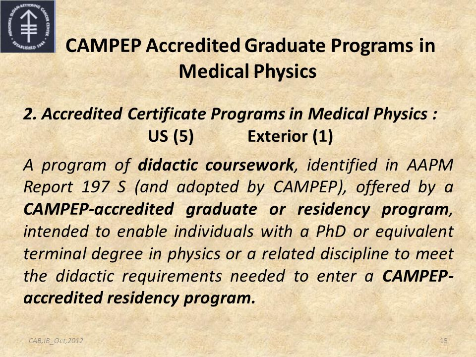 CAMPEP Accredited Graduate Programs in Medical Physics 2.