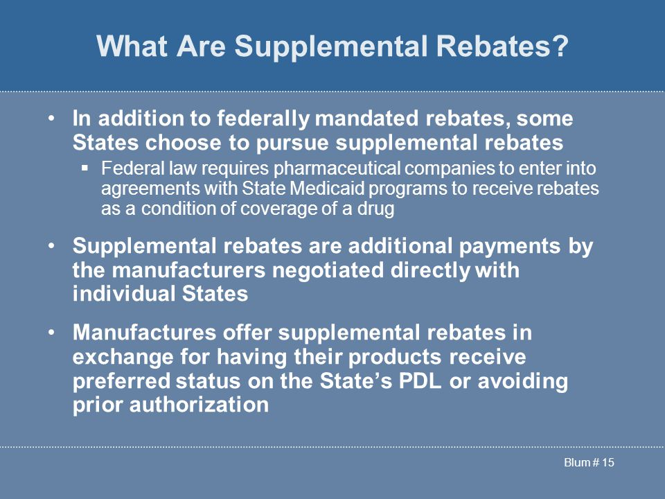 Blum # 15 What Are Supplemental Rebates.