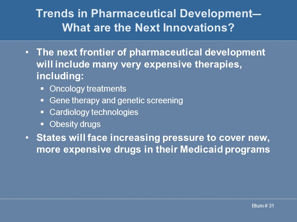 Blum # 31 Trends in Pharmaceutical Development ― What are the Next Innovations.