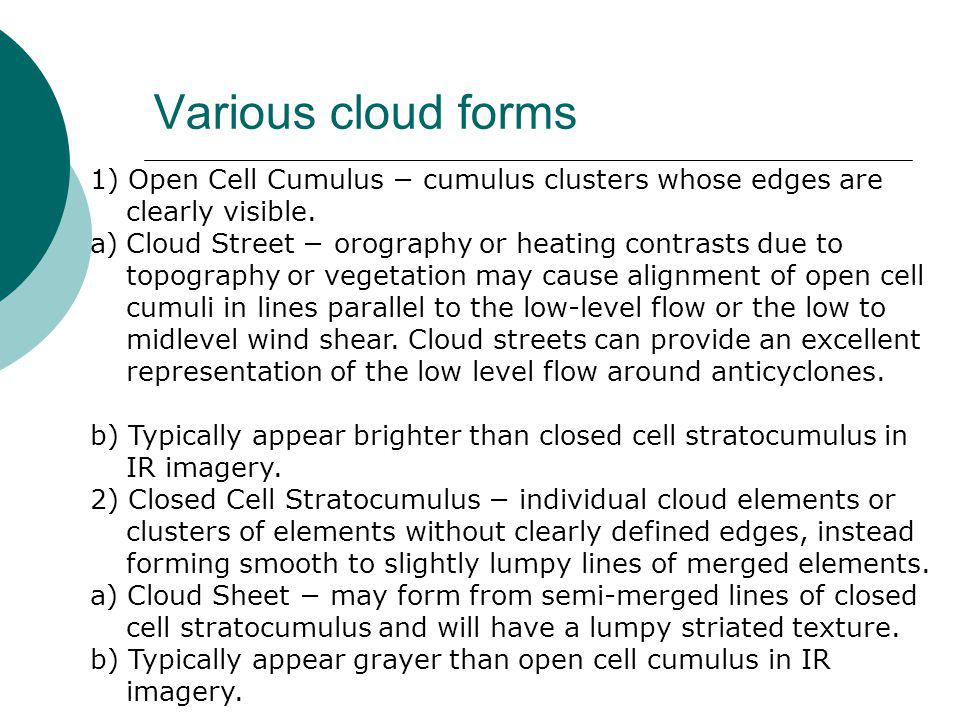 Various cloud forms 1) Open Cell Cumulus − cumulus clusters whose edges are clearly visible.