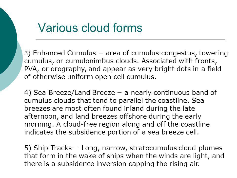 3) Enhanced Cumulus − area of cumulus congestus, towering cumulus, or cumulonimbus clouds.