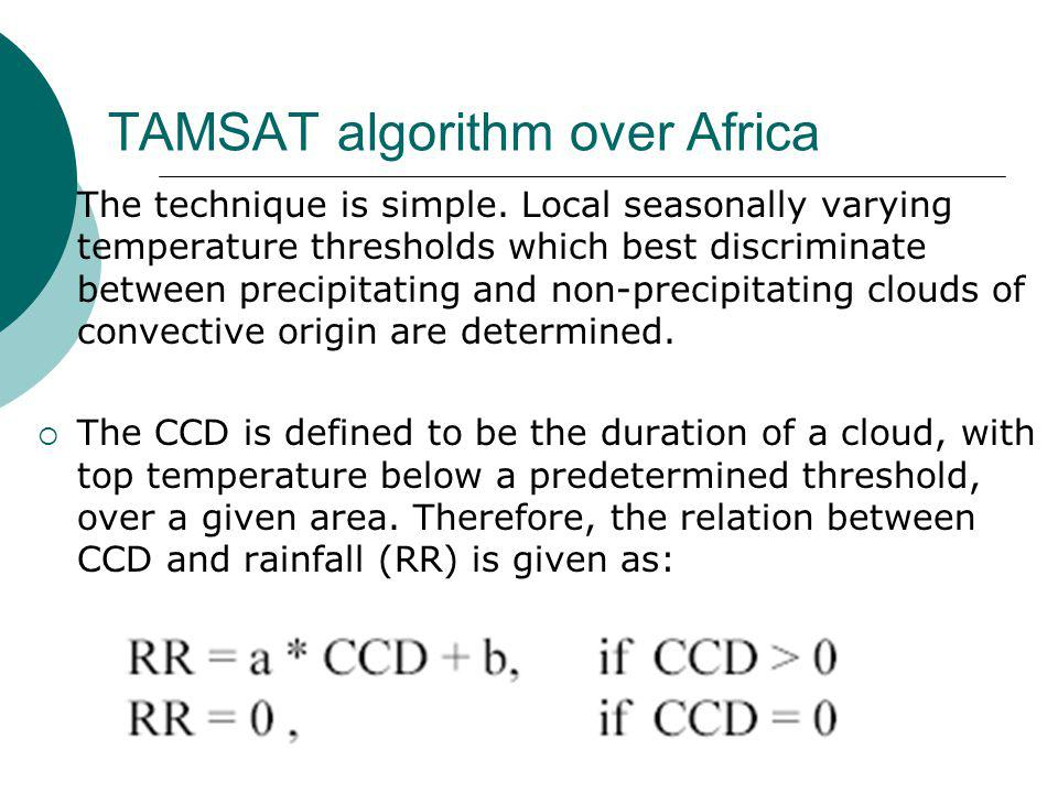 TAMSAT algorithm over Africa  The technique is simple.