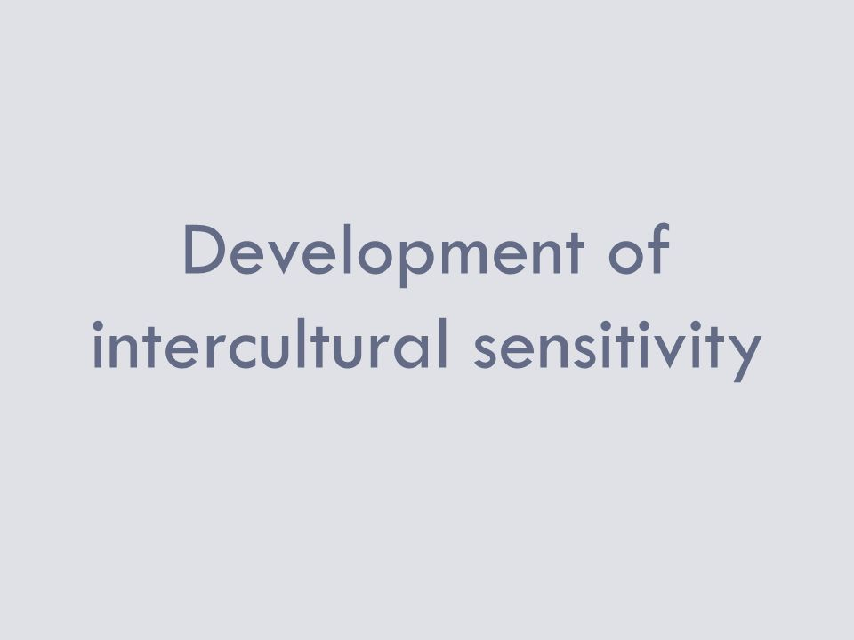Development of intercultural sensitivity