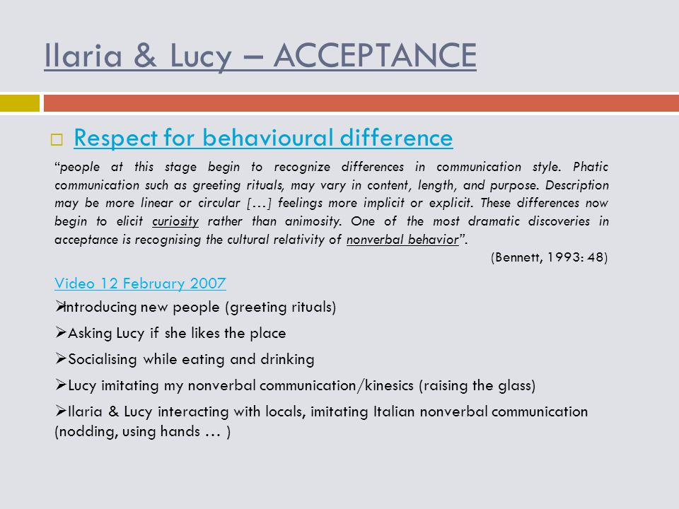 Ilaria & Lucy – ACCEPTANCE  Respect for behavioural difference Respect for behavioural difference people at this stage begin to recognize differences in communication style.