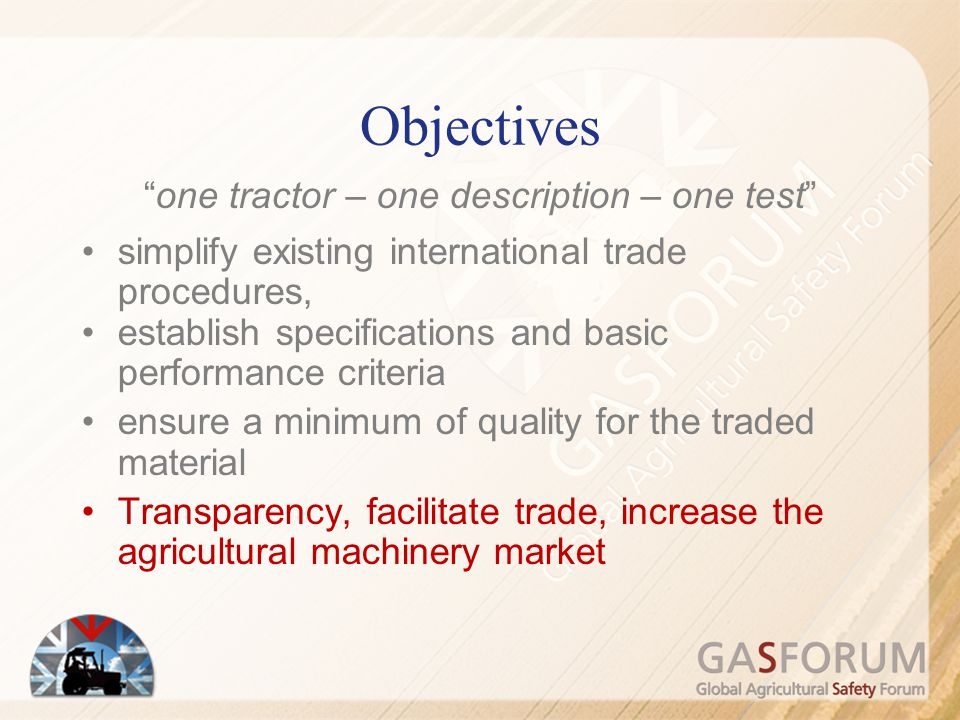 "Objectives ""one tractor – one description – one test"" simplify existing international trade procedures, establish specifications and basic performance"