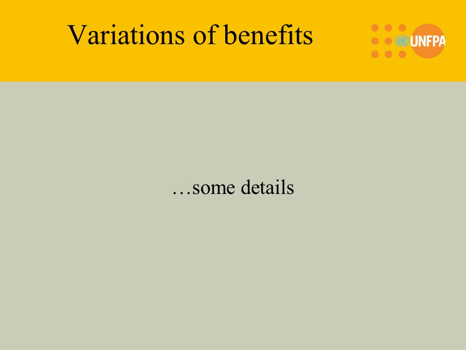Variations of benefits …some details