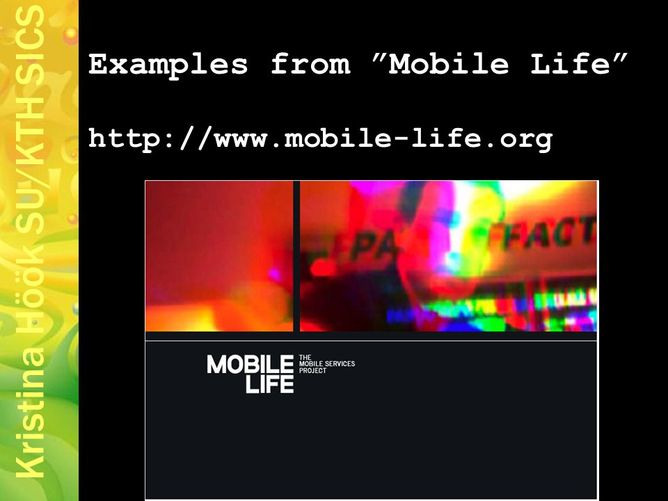"Examples from ""Mobile Life"" http://www.mobile-life.org"