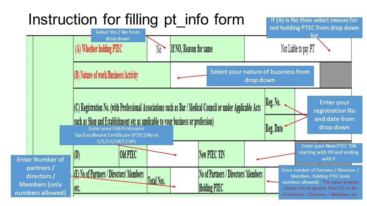 Instruction for filling pt_info form Enter details for Partners / Directors / Members holding PTEC TIN.