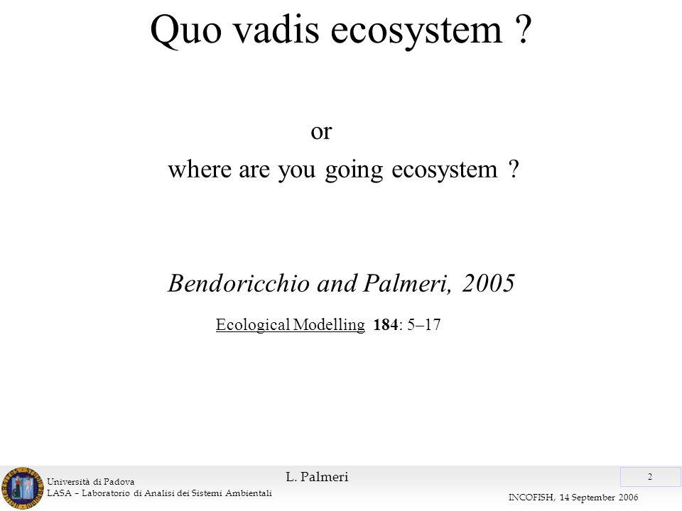 Università di Padova LASA – Laboratorio di Analisi dei Sistemi Ambientali 2 INCOFISH, 14 September 2006 L.