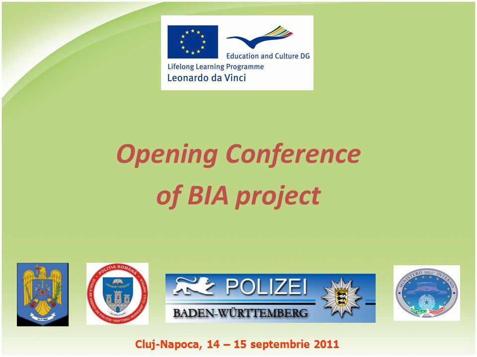 Cluj-Napoca, 14 – 15 septembrie 2011 Opening Conference of BIA project