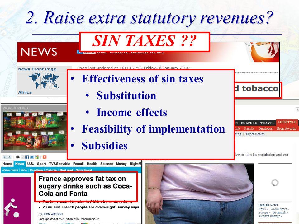 2. Raise extra statutory revenues? Mladovsky P. Thomson S. Evetovits T. Cylus J. Karanikolos M. McKee M. Figueras J. 2012 SIN TAXES ?? Effectiveness o