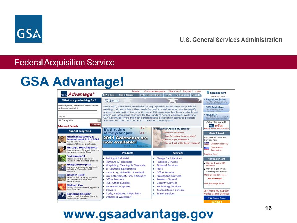 Federal Acquisition Service U.S. General Services Administration GSA Advantage! 16 www.gsaadvantage.gov
