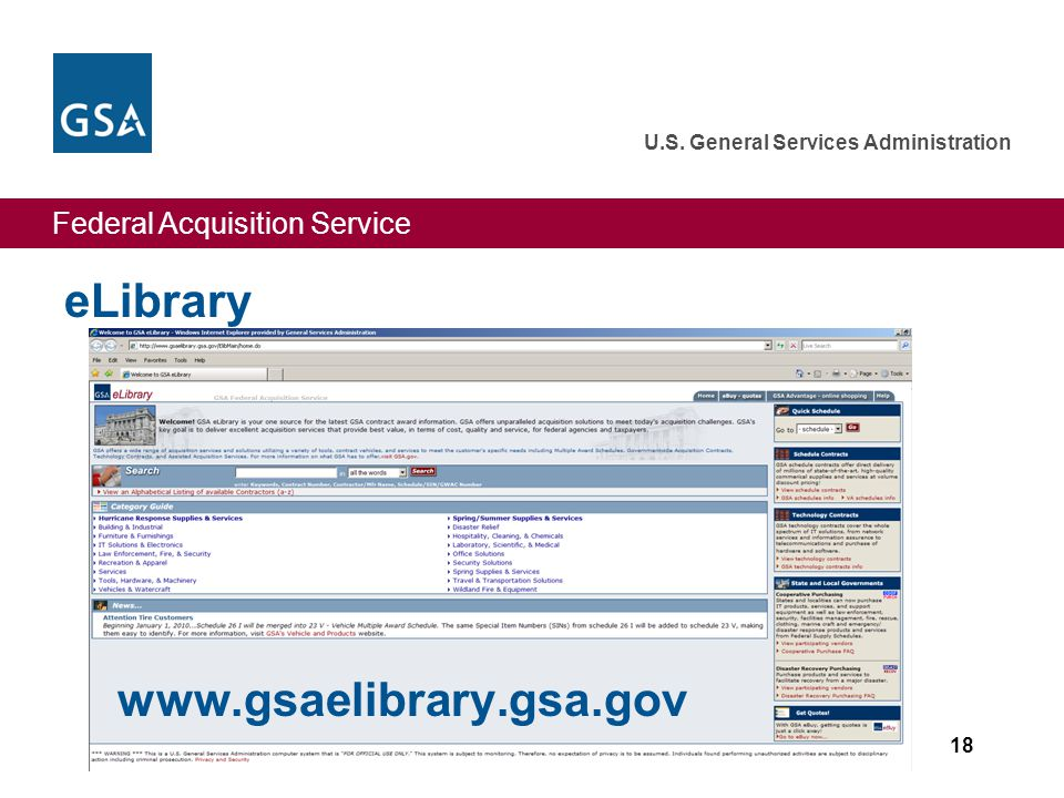 Federal Acquisition Service U.S. General Services Administration eLibrary 18 www.gsaelibrary.gsa.gov