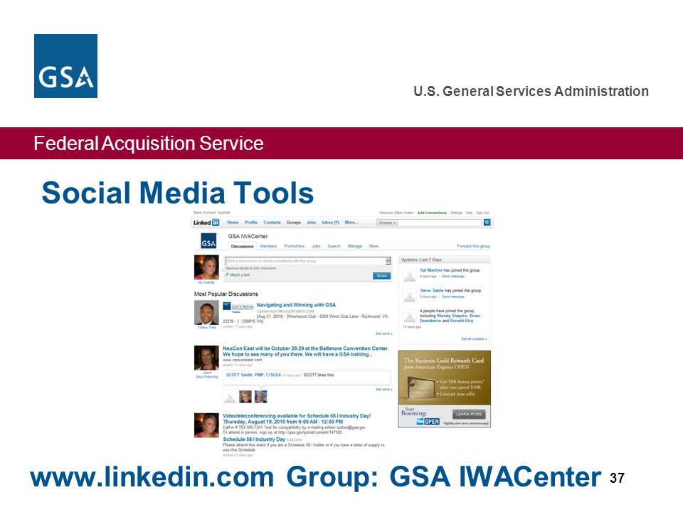 Federal Acquisition Service U.S. General Services Administration Social Media Tools 37 www.linkedin.com Group: GSA IWACenter