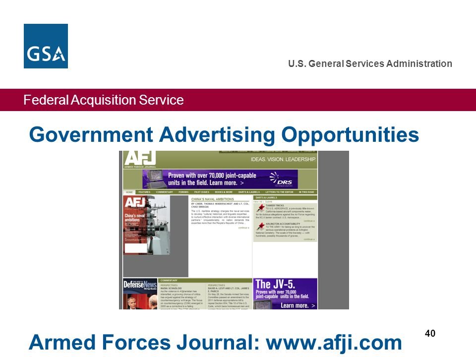 Federal Acquisition Service U.S. General Services Administration Government Advertising Opportunities 40 Armed Forces Journal: www.afji.com