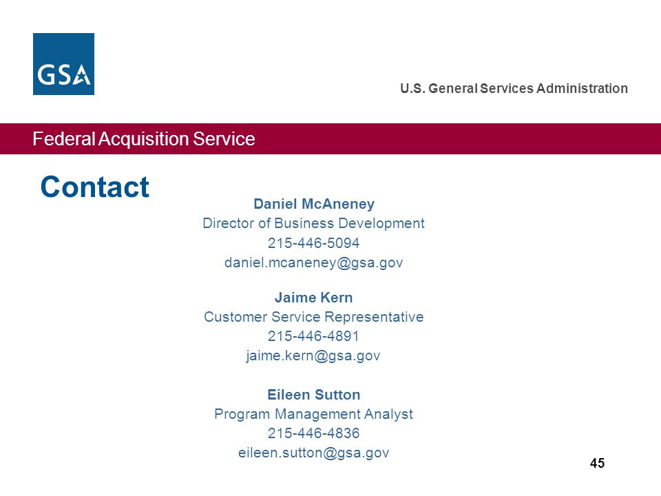 Federal Acquisition Service U.S. General Services Administration Contact Daniel McAneney Director of Business Development 215-446-5094 daniel.mcaneney
