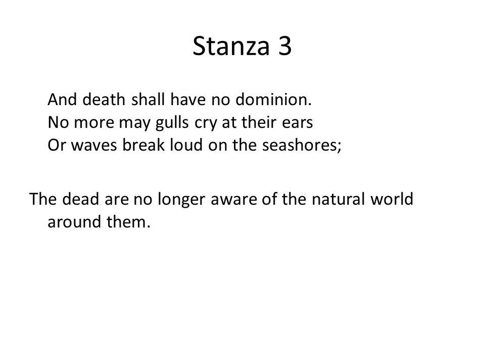 Stanza 3 And death shall have no dominion.