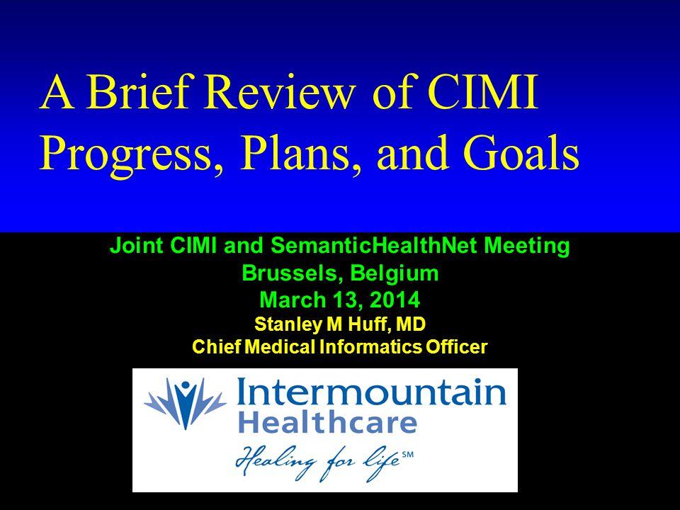 CIMI Executive Committee Stan Huff Virginia Riehl Nicholas Oughtibridge Jamie Ferguson Jane Millar Tom Jones Colleen Brooks Huff # 2